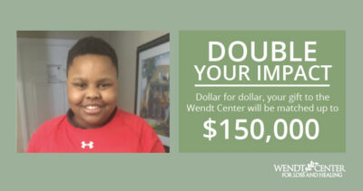 Double Your Impact! Your gift will be matched up to $150,000!