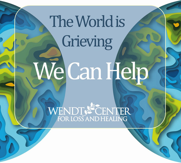 The World is Grieving - We Can Help